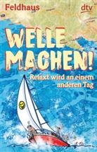 Hans-Jürgen Feldhaus, Hans-Jürgen Feldhaus - Welle machen! Relaxt wird an einem anderen Tag