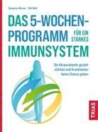 Benjami Börner, Benjamin Börner, Ralf Moll - Das 5-Wochen-Programm für ein starkes Immunsystem
