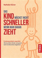Nathalie Klüver - Das Kind wächst nicht schneller, wenn man daran zieht