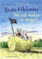 Heribert Schulmeyer, Heribert Schulmeyer - Bruno und Holunder. Und was machen wir morgen?