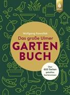 Wolfgang Kawollek - Das große Ulmer Gartenbuch