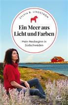 Sylvia B Lindström, Sylvia B. Lindström, Sylvia B Lindström, Sylvia B. Lindström - Ein Meer aus Licht und Farben