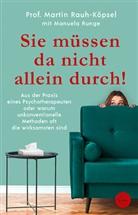 Martin Rauh-Köpsel, Martin (Prof. Rauh-Köpsel, Manuela Runge - Sie müssen da nicht allein durch!