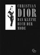 Christian Dior - Das kleine Buch der Mode (Mit einem Vorwort von Melissa Drier)