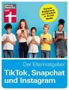 @dieserdad, Tobias Bücklein, Stiftung Warentest - TikTok, Snapchat und Instagram - Der Elternratgeber