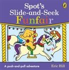 Eric Hill - Spot's Slide and Seek: Funfair