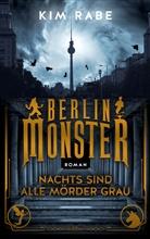 Kim Rabe - Berlin Monster - Nachts sind alle Mörder grau