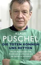 Klaus Püschel - Die Toten können uns retten