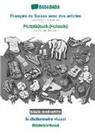 Babadada GmbH - BABADADA black-and-white, Français de Suisse avec des articles - Plattdüütsch (Holstein), le dictionnaire visuel - Bildwöörbook