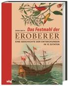 Drew Smith, Andreas Schiffmann, Alan Tepper - Das Festmahl der Eroberer