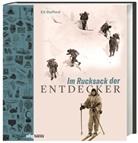 Ed Stafford, Brit Düker, Jutta Schiborr - Im Rucksack der Entdecker