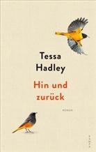 Tessa Hadley - Hin und zurück