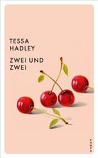 Tessa Hadley - Zwei und zwei