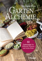 Stephanie Rose, Frauke Bahle - Garten-Alchemie