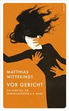 Matthias Wittekindt - Vor Gericht