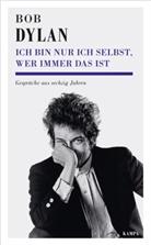 Bob Dylan, Heinric Detering, Heinrich Detering - Bob Dylan - Ich bin nur ich selbst, wer immer das ist
