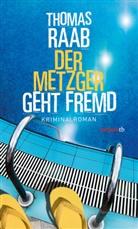 Thomas Raab - Der Metzger geht fremd