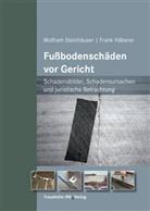 Frank Häberer, Wolfra Steinhäuser, Wolfram Steinhäuser - Fußbodenschäden vor Gericht.