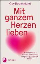 Guy Bodenmann - Mit ganzem Herzen lieben