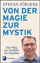 Stefan Jürgens - Von der Magie zur Mystik