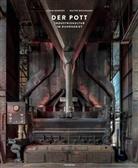 Achim Bednarz, Achi Bednorz, Achim Bednorz, Walter Buschmann, Achim Bednorz - Der Pott - Industriekultur im Ruhrgebiet