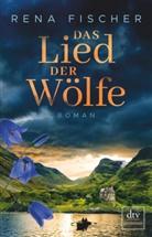 Rena Fischer - Das Lied der Wölfe