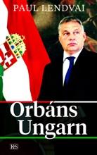 Paul Lendvai - Orbáns Ungarn