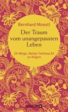 Bernhard Moestl - Der Traum vom unangepassten Leben