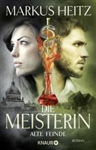 Markus Heitz - Die Meisterin: Alte Feinde