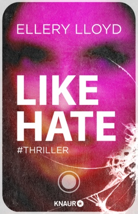 Ellery Lloyd - Like / Hate - Thriller