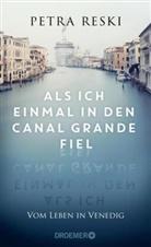 Petra Reski - Als ich einmal in den Canal Grande fiel