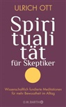 Ulrich Ott - Spiritualität für Skeptiker