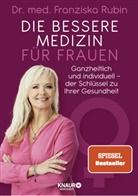Franziska Rubin, Franziska (Dr. med.) Rubin - Die bessere Medizin für Frauen
