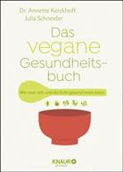 Annette Kerckhoff, Annette (Dr. Kerckhoff, Julia Schneider - Das vegane Gesundheitsbuch