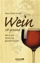 Hans-Ulrich Grimm - Wein ist gesund