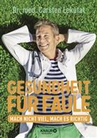 Carsten Lekutat, Carsten (Dr. med.) Lekutat - Gesundheit für Faule