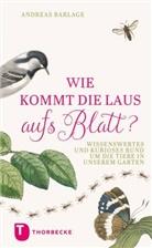Andreas Barlage - Wie kommt die Laus aufs Blatt?