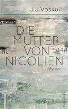J J Voskuil, J.J. Voskuil - Die Mutter von Nicolien