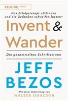 Jeff Bezos - Invent and Wander - Das Erfolgsrezept »Erfinden und die Gedanken schweifen lassen«