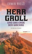 Erwin Riess - Herr Groll und das Ende der Wachau