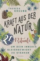 Theresa Cheung - Kraft aus der Natur