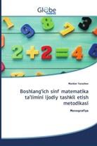 Mardon Yarashov - Boshlang'ich sinf matematika ta'limini ijodiy tashkil etish metodikasi
