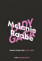 Melanie Raabe - Melanie Raabe über Lady Gaga