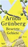 Arnon Grünberg - Besetzte Gebiete