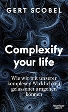 Gert Scobel - Complexify your life