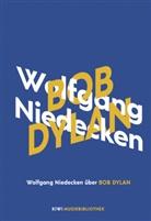 Wolfgang Niedecken - Wolfgang Niedecken über Bob Dylan