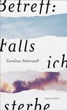 Carolina Setterwall - Betreff: Falls ich sterbe