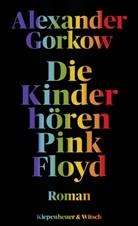 Alexander Gorkow - Die Kinder hören Pink Floyd
