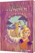 Lucy Astner, Lisa Hänsch - Polly Schlottermotz 6: Das ist ja der Brüller!