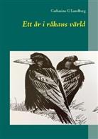 Catharina G Lundberg - Ett år i råkans värld